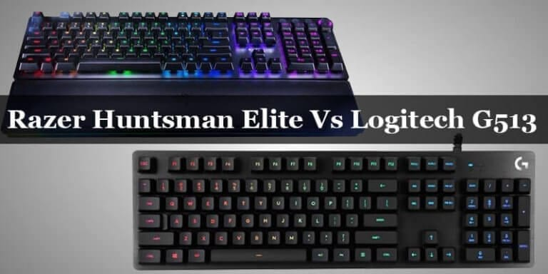 Razer Huntsman Elite Vs Logitech G513 Review